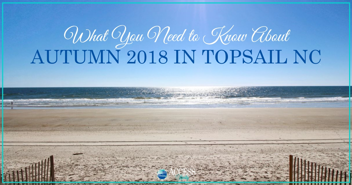 What You Need to Know About Autumn 2018 in Topsail NC